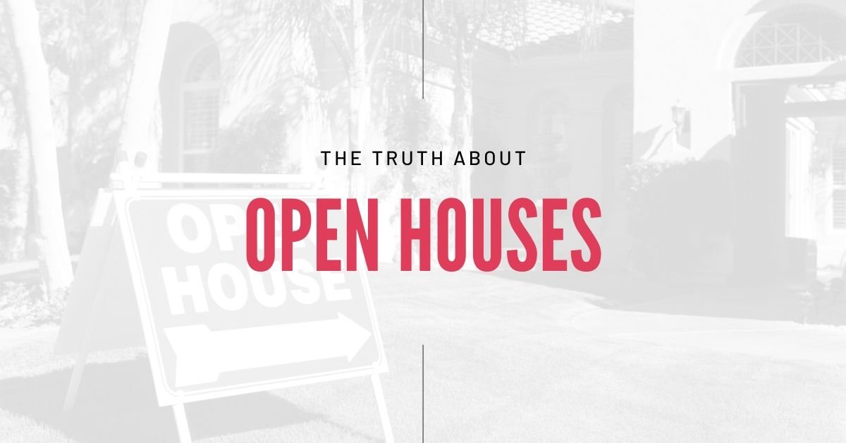 The truth about open houses